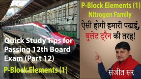 Quick Tips for Passing Class12 Chemistry Exam- Important Notes (Part-12) Topic: P-Block Elements (1)