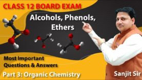 CLASS 12 CBSE CHEMISTRY – Alcohols, Phenols, Ethers most important questions-Sanjit Sir (Part-3)
